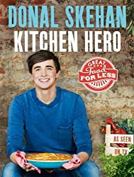 Kitchen Hero: Great Food for Less by Skehan, Donal (May 10, 2012) Hardcover