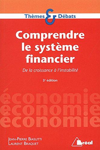 Comprendre le système financier par Laurent Braquet;Jean-Pierre Biasutti