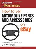How to Sell Automotive Parts & Accessories on eBay (Entrepreneur Pocket Guides) by Entrepreneur Press (2007-03-13)