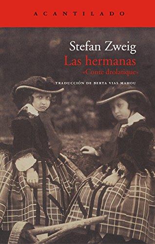 Las hermanas: «Conte drolatique» (Cuadernos del Acantilado nº 47) por Stefan Zweig