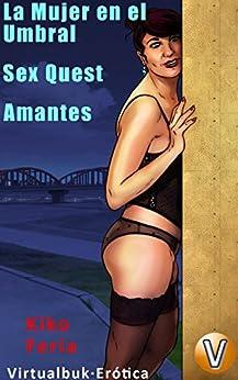 La Mujer en el Umbral: Sex Quest, Amantes (Virtualbuk Erótica nº 1) (Spanish Edition) by [Feria, Kiko]