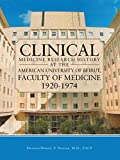 Clinical Medicine Research History at the American University of Beirut, Faculty of Medicine 1920-1974 (English Edition)