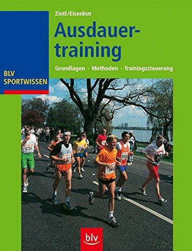 Ausdauertraining: Grundlagen -Methoden - Trainingssteuerung (BLV Sportwissen)