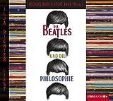Die Beatles und die Philosophie (Lübbe Audio)