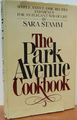 the-park-avenue-cookbook-by-stamm-sara-b-b-1983-hardcover