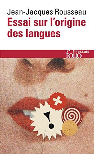 Essai sur l'origine des langues : où il est parlé de la mélodie et de l'imitation musicale par Jean Jacques Rousseau