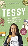 Tessy - Aufregende Entdeckungen in Kalkutta: Mutter Teresa für junge Leser_Innen