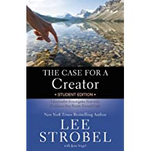 The Case for a Creator: A Journalist Investigates Scientific Evidence That Points Toward God (Case For...Series for Students)