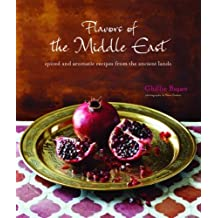 Flavors of the Middle East: Spiced and Aromatic Recipes from the Ancient Lands by Ghillie Basan (2014) Hardcover