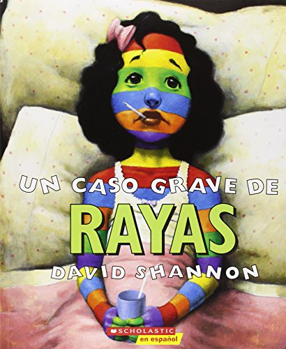 Un Caso Grave de Rayas: (Spanish Language Edition of a Bad Case of Stripes)