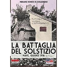 la battaglia del Solstizio: Piave, giugno 1918 (Italia Storica)