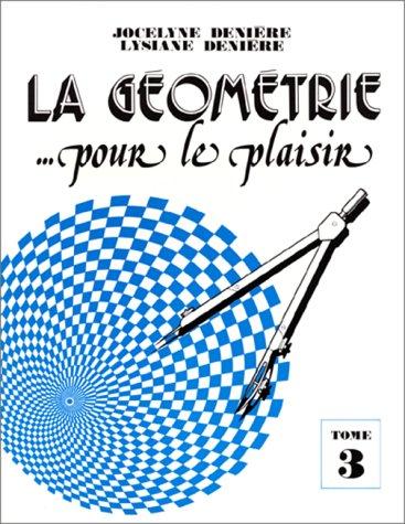 La géométrie pour le plaisir, tome 3