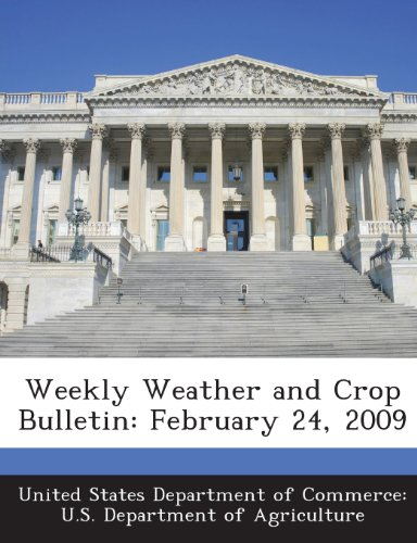 Weekly Weather and Crop Bulletin: February 24, 2009