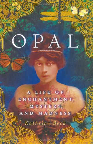 opal-a-life-of-enchantment-mystery-and-madness