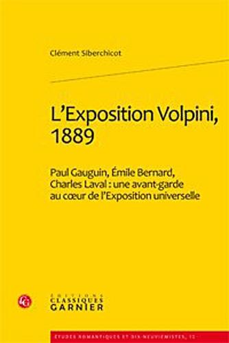 L'Exposition Volpini, 1889 : Paul Gauguin, Émile Bernard, Charles Laval - Une avant-garde au coeur de l'exposition universelle par Clément Siberchicot