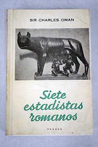 Siete estadistas romanos del final de la República: Los Gracos, Sila, Craso, Caton, Pompeyo y Cesar