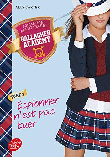 Gallagher Academy - Tome 3: Espionner n'est pas tuer