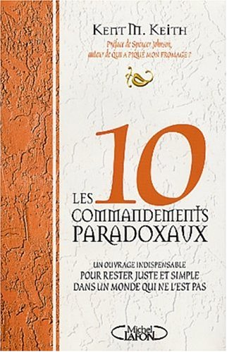 Les dix commandements paradoxaux par Ken Keith