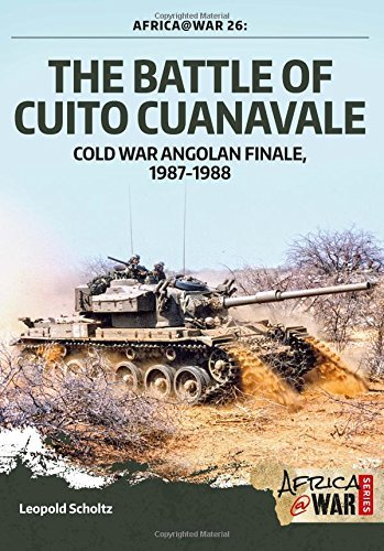 The Battle of Cuito Cuanavale: Cold War Angolan Finale, 1987-1988 (Africa @ War Series) by Leopold Scholz (2016-10-13)