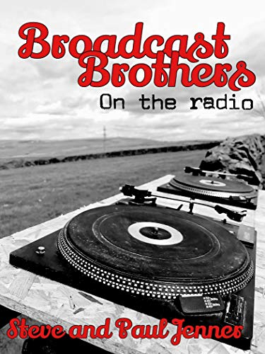 Broadcast Brothers: On The Radio by [Jenner, Steve and Paul]