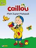 Caillou: Mein Super-Malspaß