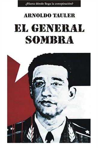 El General Sombra / General Shadow