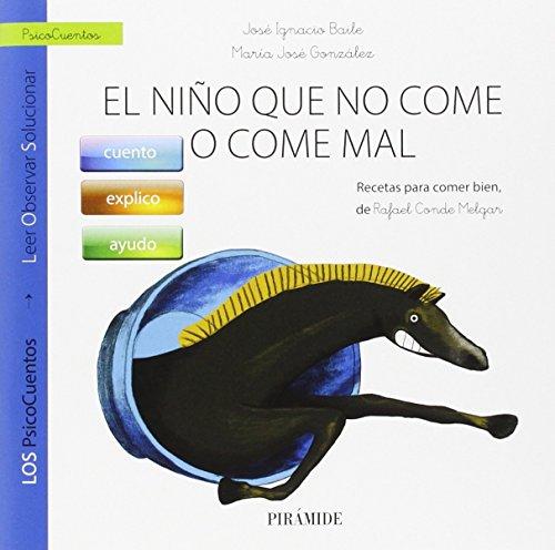Pack: El Niño Que No Come O Come Mal + Cuento Yaco El Caballo Salvaje (Psicocuentos)