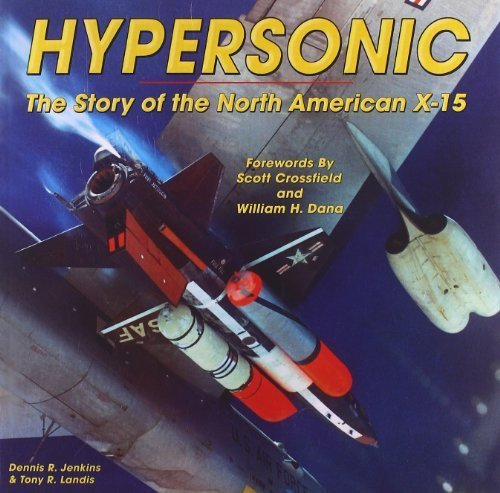 Hypersonic: The Story of the North American X-15 (Specialty Press) by Dennis R. Jenkins and Tony R. Landis (2012-10-15)