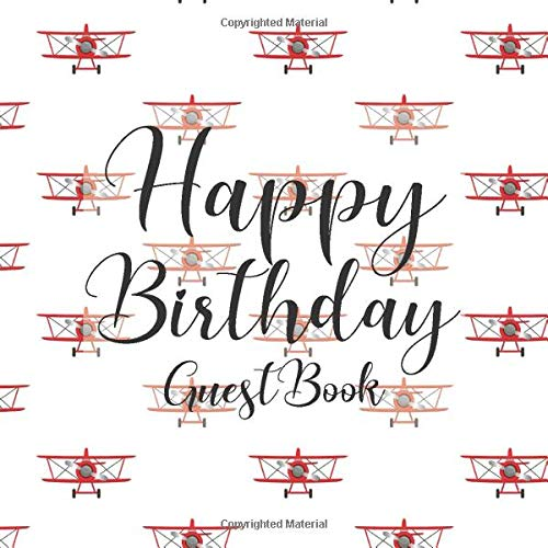 Happy Birthday Guest Book: Pilot Airplanes Flight - Signing Celebration Guest Book w/ Photo Space Gift Log-Party Event Reception Visitor Advice Wishes ... Memories-Unique Accessories Idea Scrapbook