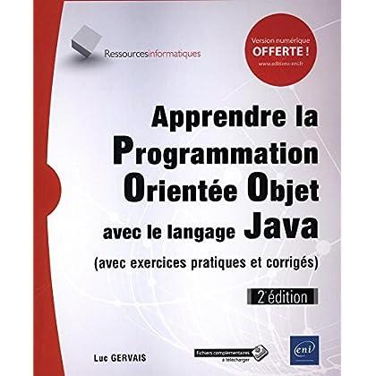 Apprendre la Programmation Orientée Objet avec le langage Java - (avec exercices pratiques et corrigés) (2e édition)