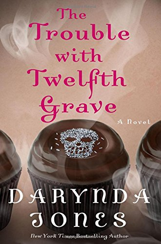 The Trouble with Twelfth Grave (Charley Davidson) por Darynda Jones
