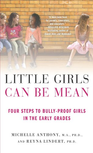 Little Girls Can Be Mean: Four Steps to Bully-Proof Girls in the Early Grades