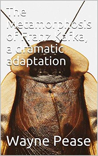 The Metamorphosis Of Franz Kafka, A Dramatic Adaptation por Wayne Pease