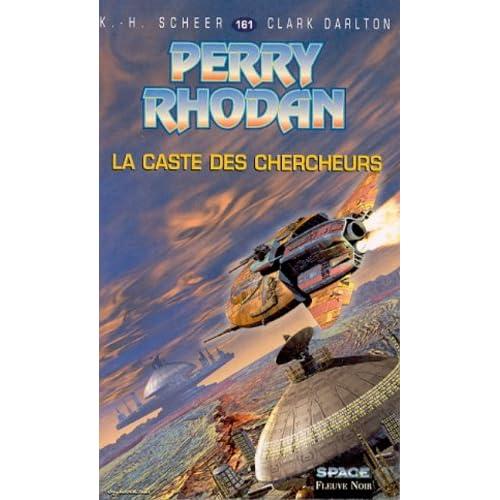 Perry Rhodan, tome 161 : La Caste des chercheurs