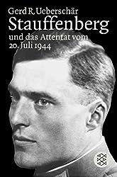 Stauffenberg und das Attentat vom 20. Juli 1944: Darstellung, Biographien, Dokumente (Die Zeit des Nationalsozialismus)