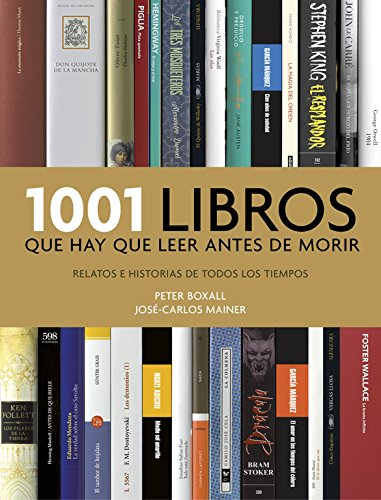 1001 libros que hay que leer antes de morir : relatos e historias de todos los tiempos