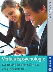 Verkaufspsychologie: Kundenkontakte zielorientiert und erfolgreich gestalten