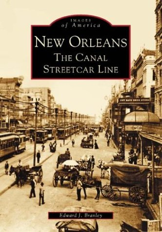 New Orleans: The Canal Streetcar Line (Images of America)