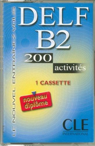 Le Nouvel Entrainez-Vous: Nouveau Delf B2 - 200 Activites - Cassette Audio (Objectif Deld)