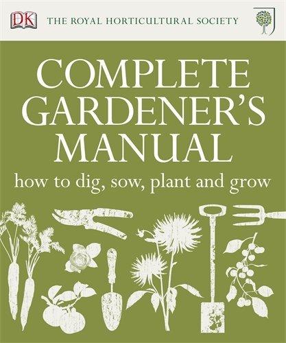 RHS Complete Gardener's Manual by DK (September 1, 2011) Hardcover