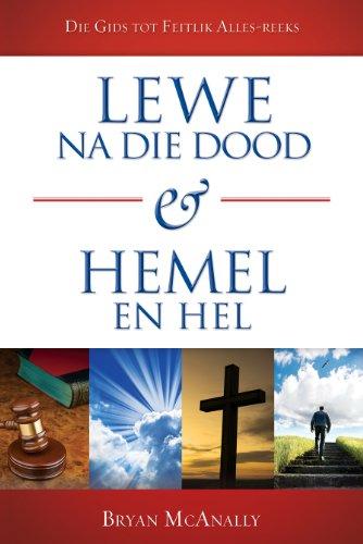 Lewe na die dood & hemel en hel: Die Gids tot feitlik alles-reeks (Afrikaans Edition)