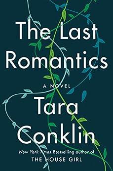 The Last Romantics: A Novel (English Edition) von [Conklin, Tara]