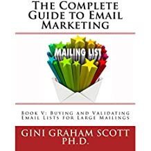 Buying and Validating Email Lists for Large Mailings: The Complete Guide to Email Marketing, Book 5