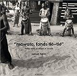 Mawata, fonds tié-tié. Pointe-Noire en images et en sons, avec CD audio