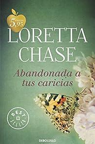 Abandonada a tus caricias par Loretta Chase