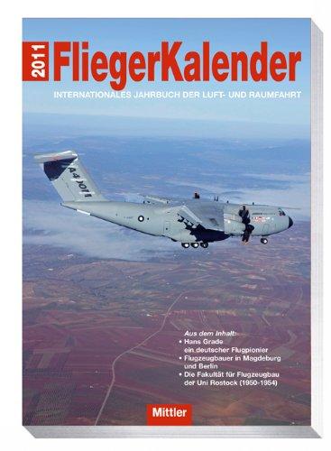 Fliegerkalender 2011 - Internationales Jahrbuch der Luft- und Raumfahrt