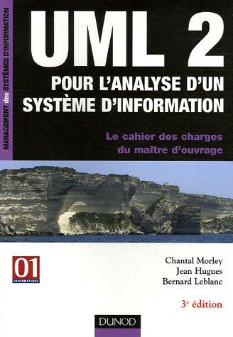 UML2 pour l'analyse d'un système d'information : Le cahier des charges du...