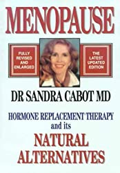 Menopause: Hormone Replacement Therapy and Its Natural Alternatives by Sandra...