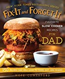 Fix-It and Forget-It Favorite Slow Cooker Recipes for Dad: 150 Recipes Dad Will