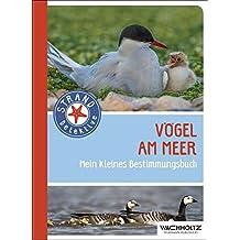 Vögel am Meer: Mein kleines Bestimmungsbuch